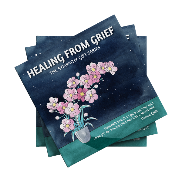 The Sympathy Gift Series Healing From Grief written by Denise Gibb, Content Writer