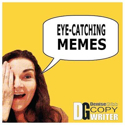 eye-catching memes by Denise Gibb